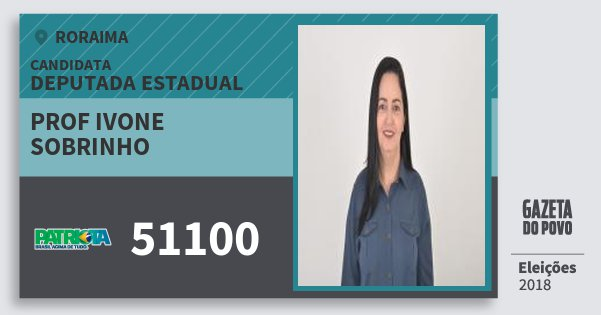 Santinho Prof Ivone Sobrinho 51100 (PATRI) Deputada Estadual | Roraima | Eleições 2018