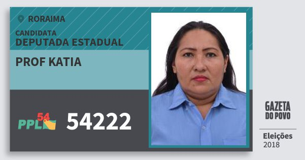 Santinho Prof Katia 54222 (PPL) Deputada Estadual | Roraima | Eleições 2018