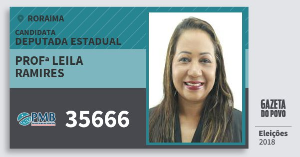 Santinho Profª Leila Ramires 35666 (PMB) Deputada Estadual | Roraima | Eleições 2018