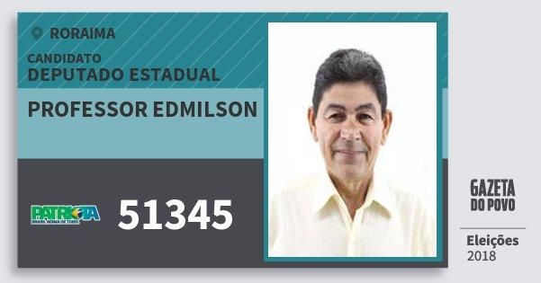 Santinho Professor Edmilson 51345 (PATRI) Deputado Estadual | Roraima | Eleições 2018
