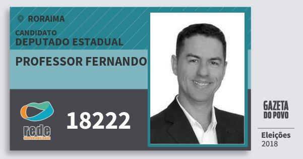 Santinho Professor Fernando 18222 (REDE) Deputado Estadual | Roraima | Eleições 2018