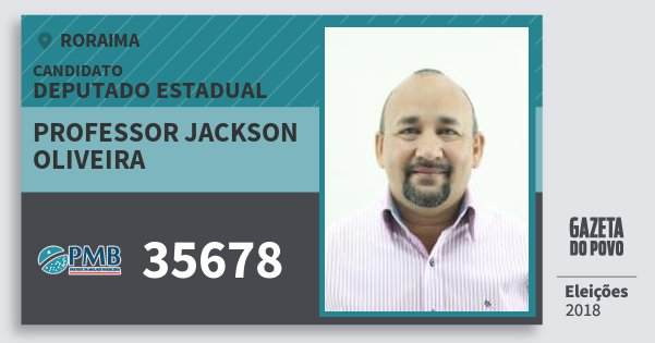 Santinho Professor Jackson Oliveira 35678 (PMB) Deputado Estadual   Roraima   Eleições 2018