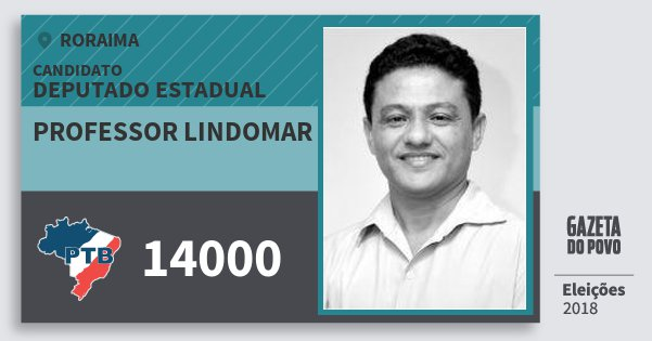 Santinho Professor Lindomar 14000 (PTB) Deputado Estadual | Roraima | Eleições 2018