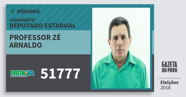 Santinho Professor Zé Arnaldo 51777 (PATRI) Deputado Estadual   Roraima   Eleições 2018