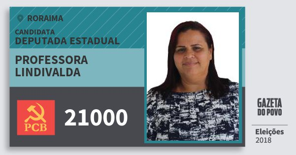 Santinho Professora Lindivalda 21000 (PCB) Deputada Estadual | Roraima | Eleições 2018
