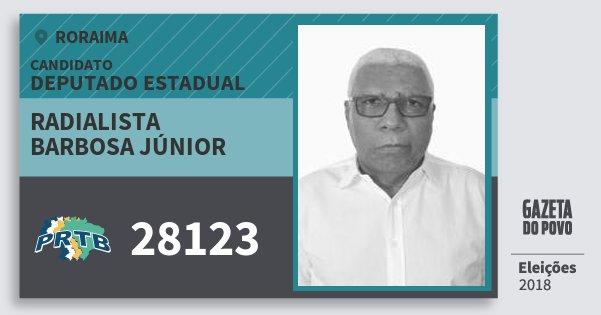 Santinho Radialista Barbosa Júnior 28123 (PRTB) Deputado Estadual | Roraima | Eleições 2018