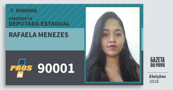 Santinho Rafaela Menezes 90001 (PROS) Deputada Estadual | Roraima | Eleições 2018