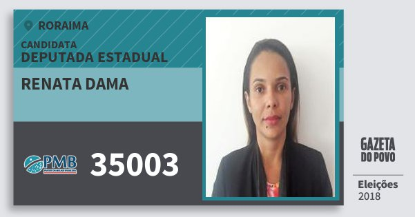 Santinho Renata Dama 35003 (PMB) Deputada Estadual | Roraima | Eleições 2018
