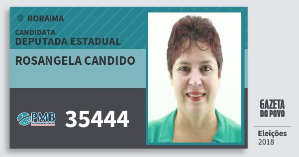 Santinho Rosangela Candido 35444 (PMB) Deputada Estadual | Roraima | Eleições 2018