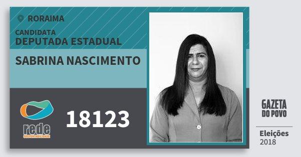 Santinho Sabrina Nascimento 18123 (REDE) Deputada Estadual | Roraima | Eleições 2018