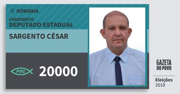 Santinho Sargento César 20000 (PSC) Deputado Estadual | Roraima | Eleições 2018
