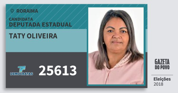 Santinho Taty Oliveira 25613 (DEM) Deputada Estadual | Roraima | Eleições 2018