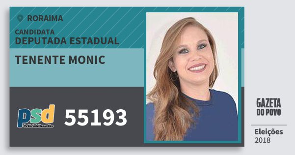 Santinho Tenente Monic 55193 (PSD) Deputada Estadual | Roraima | Eleições 2018