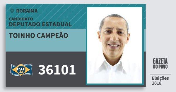 Santinho Toinho Campeão 36101 (PTC) Deputado Estadual | Roraima | Eleições 2018