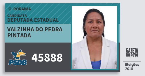 Santinho Valzinha do Pedra Pintada 45888 (PSDB) Deputada Estadual | Roraima | Eleições 2018