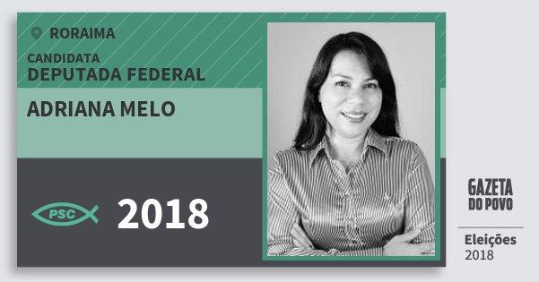 Santinho Adriana Melo 2018 (PSC) Deputada Federal | Roraima | Eleições 2018