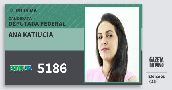 Santinho Ana Katiucia 5186 (PATRI) Deputada Federal | Roraima | Eleições 2018