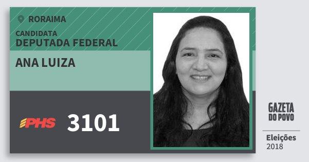Santinho Ana Luiza 3101 (PHS) Deputada Federal | Roraima | Eleições 2018