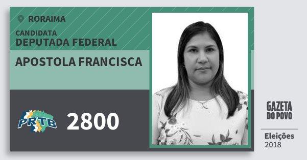 Santinho Apostola Francisca 2800 (PRTB) Deputada Federal | Roraima | Eleições 2018