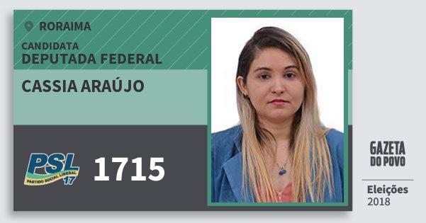 Santinho Cassia Araújo 1715 (PSL) Deputada Federal | Roraima | Eleições 2018