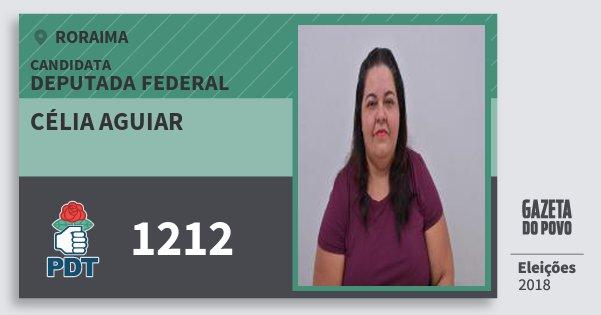 Santinho Célia Aguiar 1212 (PDT) Deputada Federal | Roraima | Eleições 2018