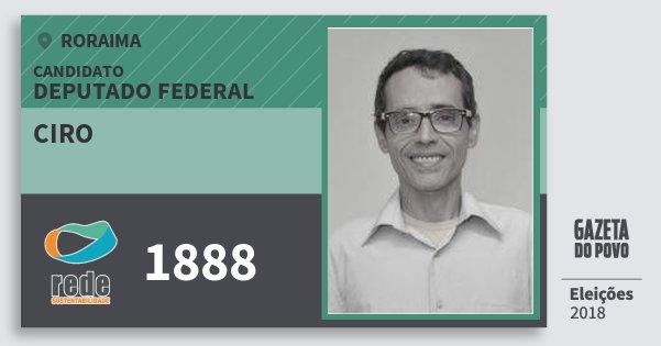 Santinho Ciro 1888 (REDE) Deputado Federal | Roraima | Eleições 2018
