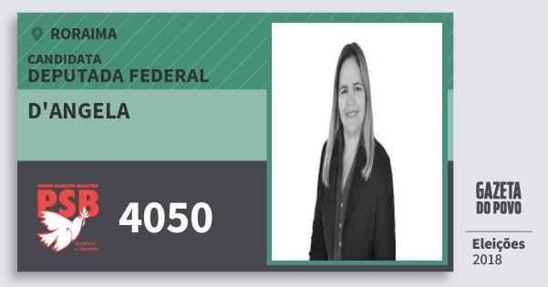 Santinho d'Angela 4050 (PSB) Deputada Federal | Roraima | Eleições 2018