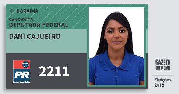 Santinho Dani Cajueiro 2211 (PR) Deputada Federal | Roraima | Eleições 2018
