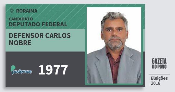 Santinho Defensor Carlos Nobre 1977 (PODE) Deputado Federal | Roraima | Eleições 2018