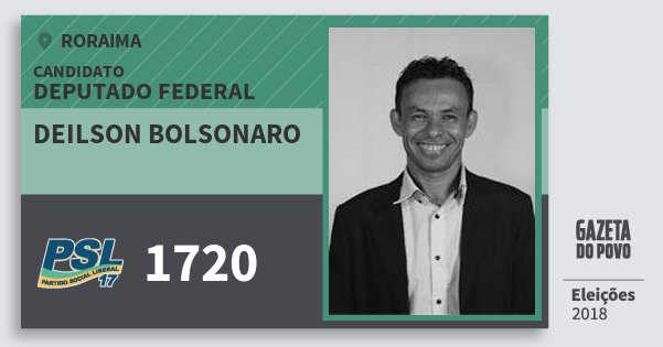 Santinho Deilson Bolsonaro 1720 (PSL) Deputado Federal | Roraima | Eleições 2018