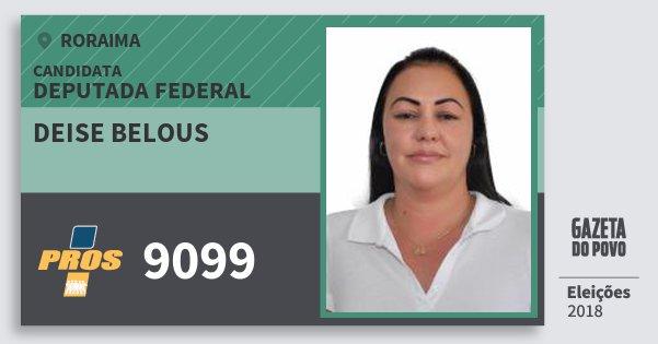 Santinho Deise Belous 9099 (PROS) Deputada Federal | Roraima | Eleições 2018