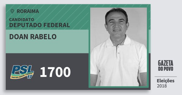 Santinho Doan Rabelo 1700 (PSL) Deputado Federal | Roraima | Eleições 2018
