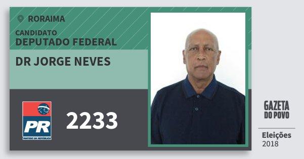 Santinho Dr Jorge Neves 2233 (PR) Deputado Federal | Roraima | Eleições 2018