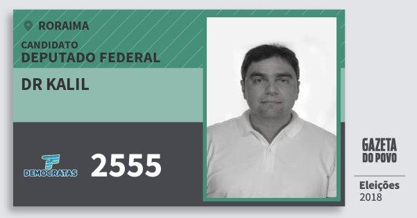 Santinho Dr Kalil 2555 (DEM) Deputado Federal | Roraima | Eleições 2018