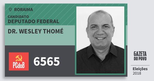 Santinho Dr. Wesley Thomé 6565 (PC do B) Deputado Federal | Roraima | Eleições 2018