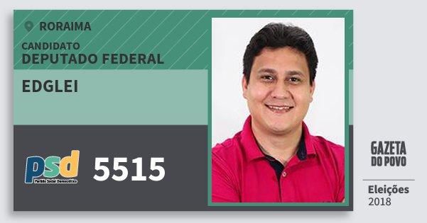 Santinho Edglei 5515 (PSD) Deputado Federal | Roraima | Eleições 2018
