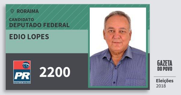Santinho Edio Lopes 2200 (PR) Deputado Federal | Roraima | Eleições 2018