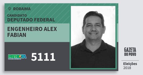 Santinho Engenheiro Alex Fabian 5111 (PATRI) Deputado Federal | Roraima | Eleições 2018