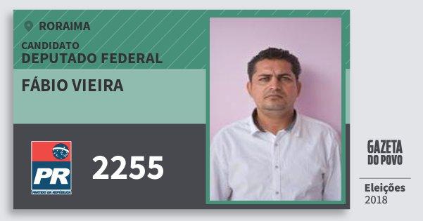 Santinho Fábio Vieira 2255 (PR) Deputado Federal | Roraima | Eleições 2018