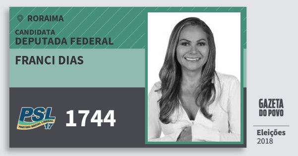 Santinho Franci Dias 1744 (PSL) Deputada Federal | Roraima | Eleições 2018