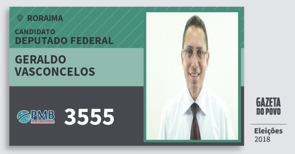 Santinho Geraldo Vasconcelos 3555 (PMB) Deputado Federal | Roraima | Eleições 2018