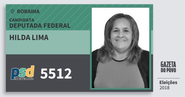 Santinho Hilda Lima 5512 (PSD) Deputada Federal | Roraima | Eleições 2018