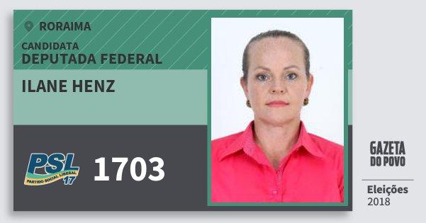 Santinho Ilane Henz 1703 (PSL) Deputada Federal | Roraima | Eleições 2018