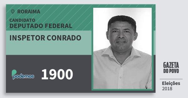 Santinho Inspetor Conrado 1900 (PODE) Deputado Federal | Roraima | Eleições 2018