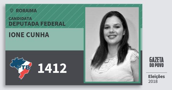 Santinho Ione Cunha 1412 (PTB) Deputada Federal | Roraima | Eleições 2018