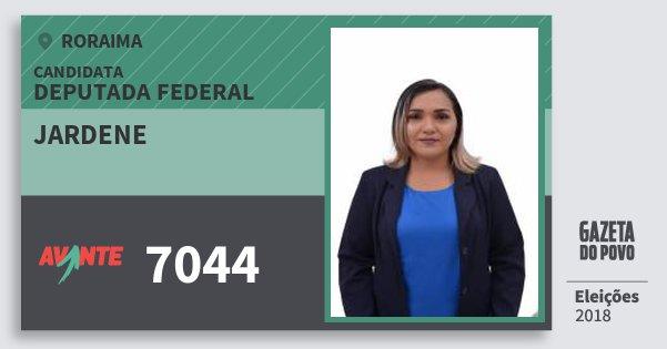 Santinho Jardene 7044 (AVANTE) Deputada Federal | Roraima | Eleições 2018