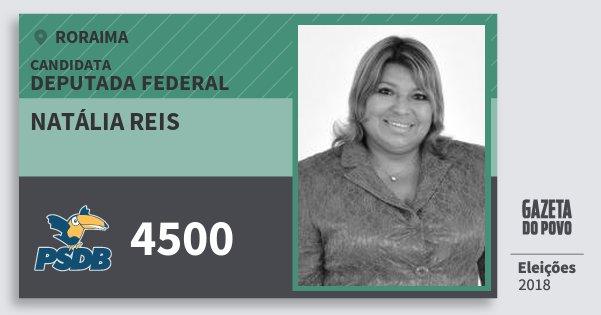 Santinho Natália Reis 4500 (PSDB) Deputada Federal | Roraima | Eleições 2018
