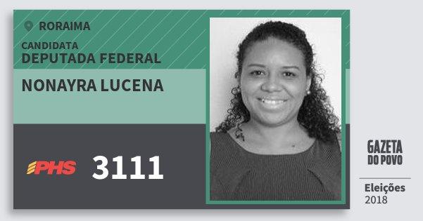 Santinho Nonayra Lucena 3111 (PHS) Deputada Federal | Roraima | Eleições 2018