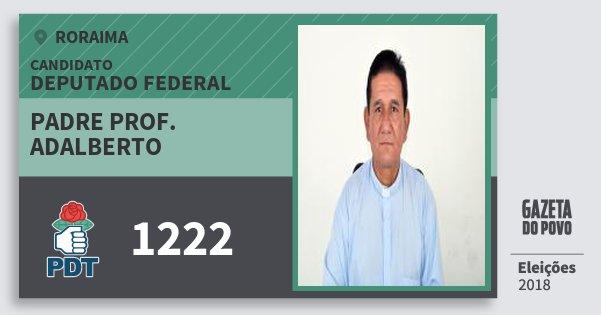 Santinho Padre Prof. Adalberto 1222 (PDT) Deputado Federal | Roraima | Eleições 2018