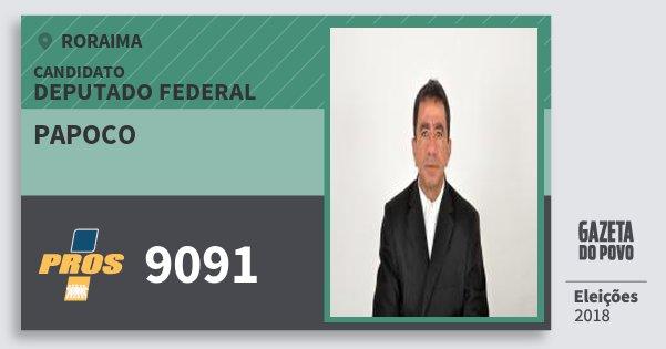 Santinho Papoco 9091 (PROS) Deputado Federal | Roraima | Eleições 2018